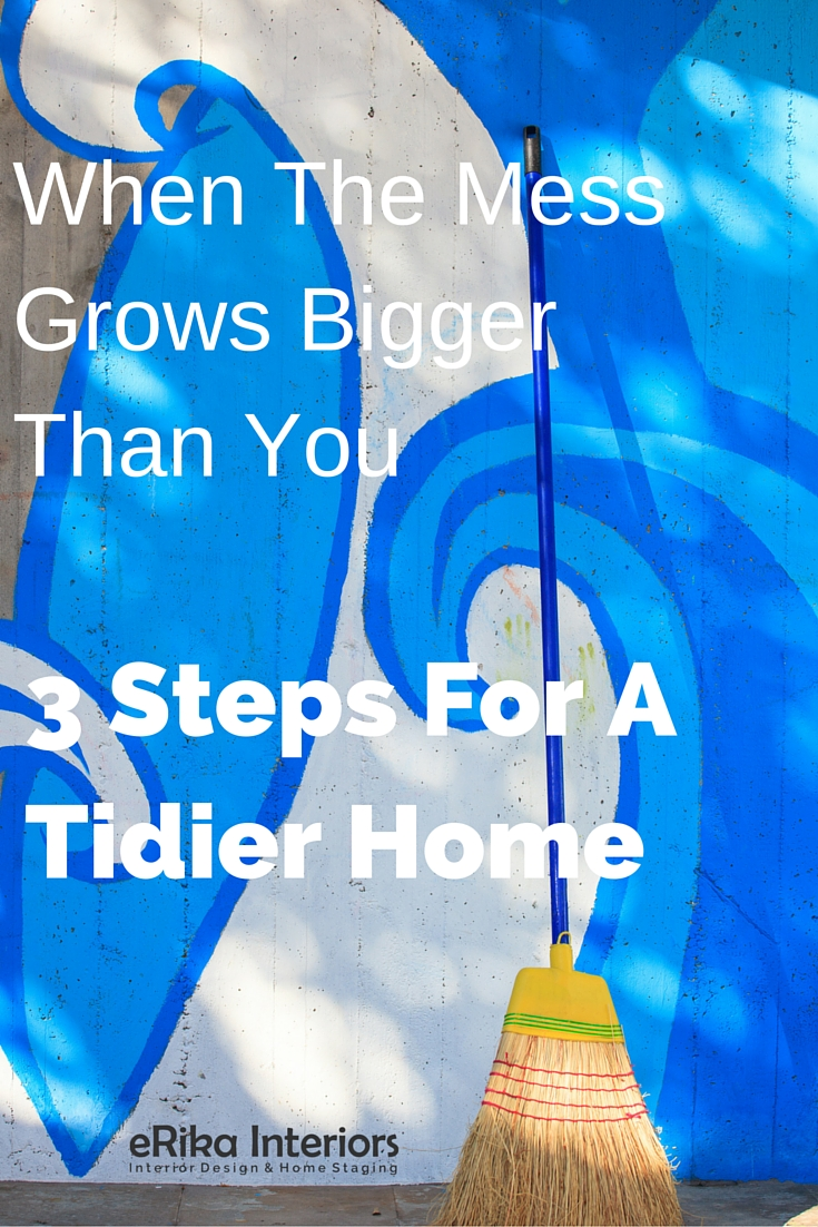 A 3 step guide to quickly tidy up your home and keep it clean.