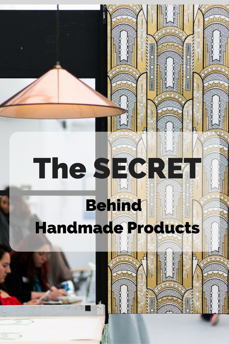The secret revealed behind the uniqueness of handmade products
